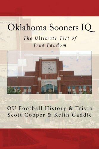 Oklahoma Sooners IQ: The Ultimate Test of True Fandom (OU Football History & Trivia)