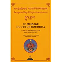 MESSAGE DU FUTUR BOUDDHA (LE)