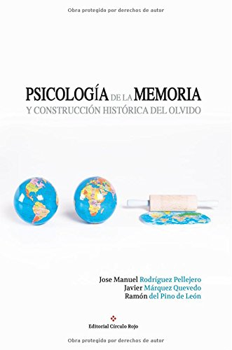 Descargar Libro Psicología De La Memoria Y Construcción Histórica Del Olvido Jose Manuel Rodríguez Pellejero