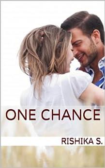 One Chance by [S., Rishika]