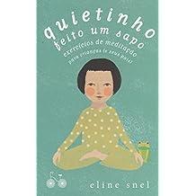 Quietinho feito um sapo: Exercícios de meditação para crianças (e seus pais)