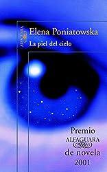 La piel del cielo (Premio Alfaguara de novela): (Premio Alfaguara) (Spanish Edition)