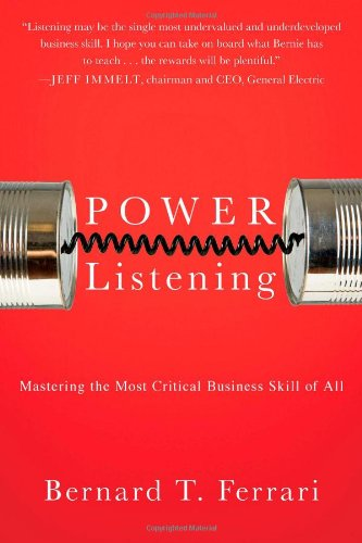 Power Listening: Mastering the Most Critical Business Skill of ()
