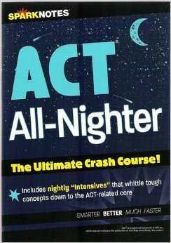 ACT All-Nighter: The Ultimate Crash Course! (Spark Notes)