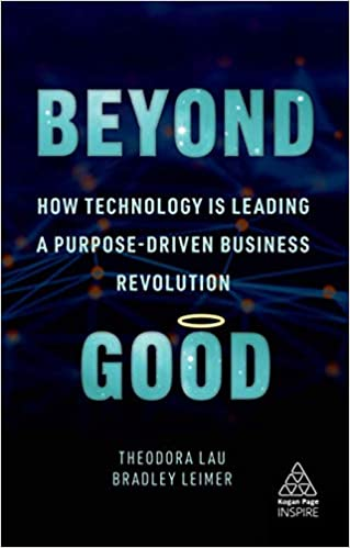 Beyond Good: How Technology is Leading a Purpose-Driven Business Revolution