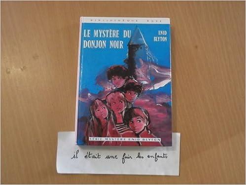 Amazon Fr Le Mystere Du Donjon Noir Bibliotheque Rose