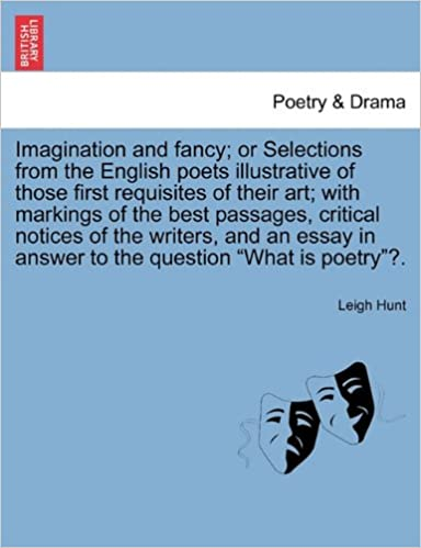 Essay With Thesis  English Poets Illustrative Of Those First Requisites Of Their Art With  Markings Of The Best Passages  In Answer To The Question What Is Poetry  Short Essays In English also How To Write A Thesis For A Narrative Essay Imagination And Fancy Or Selections From The English Poets  Synthesis Essay Prompt