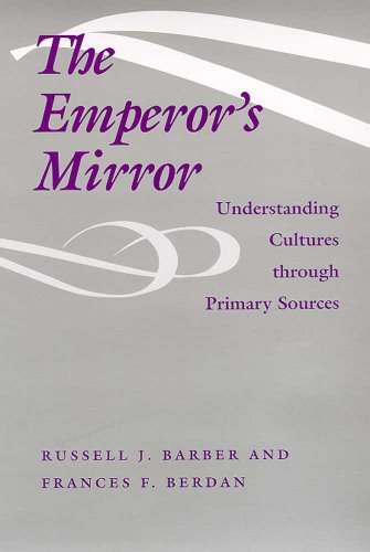 The Emperor's Mirror: Understanding Cultures through Primary Sources