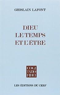 Dieu, le temps et l'être par Ghislain Lafont