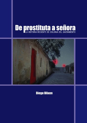 La historia reciente de Colonia del Sacramento. (Spanish Edition