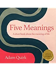 Five Meanings: A Short Book About the Meaning of Life.