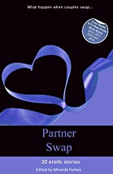 Partner Swap - 20 erotic swinging and partner swapping stories (Xcite Best-Selling Collections Book 8)