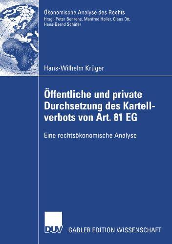 Öffentliche und private Durchsetzung des Kartellverbots von Art. 81 EG: Eine rechtsökonomische Analyse (Ökonomische Analyse des Rechts) (German Edition)