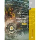 Fabrication avancée et méthodes industrielles (Du dossier produit au dossier fabrication, Tome1)