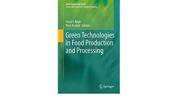 Green Technologies in Food Production and Processing (Food Engineering Series)