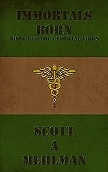 Immortals Born (The Immortal Virus Book 1)