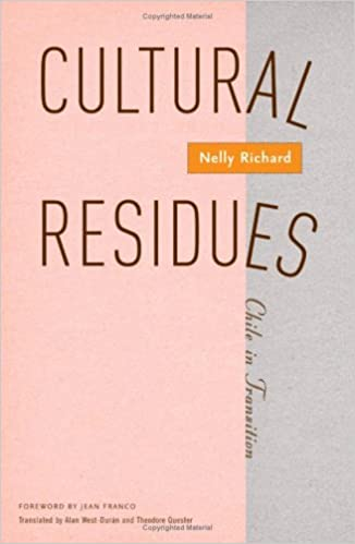 Cultural Residues: Chile In Transition (Cultural Studies of the Americas)