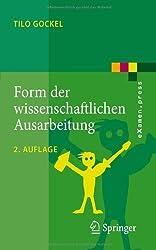 Form der wissenschaftlichen Ausarbeitung: Studienarbeit, Diplomarbeit, Dissertation, Konferenzbeitrag (eXamen.press) (German Edition) von Gockel, Tilo (2010) Taschenbuch
