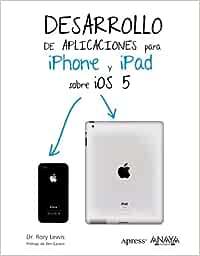 Desarrollo de aplicaciones para iPhone & iPad sobre iOS 5 Títulos ...