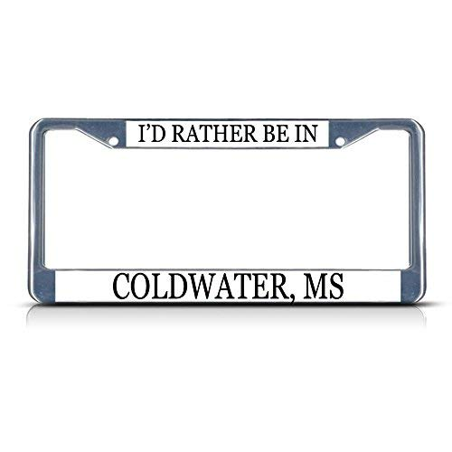 (I'd Rather Be in Coldwater, Ms Funny License Plate Frame Metal Chrome Cute License Plate Cover for Women,Novelty Gifts Car Tag Holder)