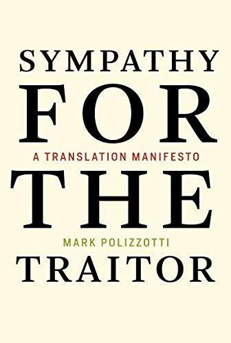 Sympathy for the Traitor – A Translation Manifesto