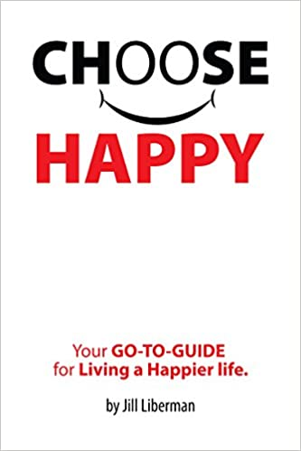 The Choose Happy by Jill Liberman product recommended by Jill Liberman on Improve Her Health.