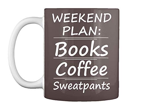 Weekend plan books coffee sweatpants 11oz - Dk brown Mug - Teespring Mug
