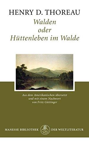 Walden: oder Hüttenleben im Walde