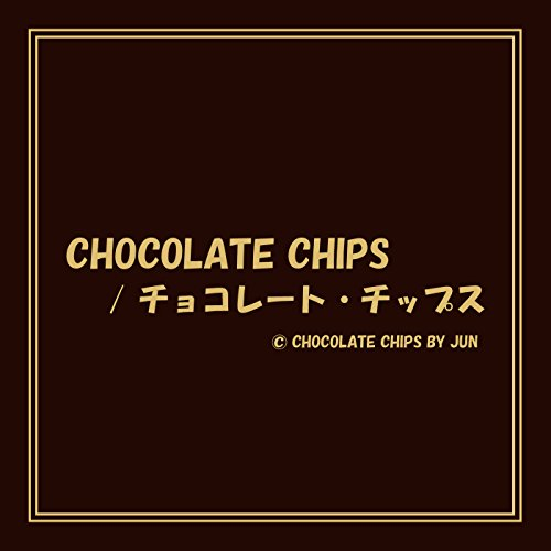 CHOCOLATE CHIPS Chocolate Chip Album