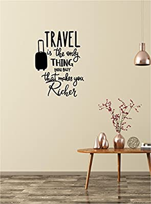 Home Wall decal decor - Travel is the only thing you buy that makes you richer - Vinyl Wall Decals Quotes Sayings Words Art Decor Lettering Wall Art Inspirational Uplifting