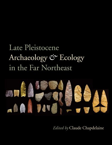 Books : Late Pleistocene Archaeology and Ecology in the Far Northeast (Peopling of the Americas Publications)