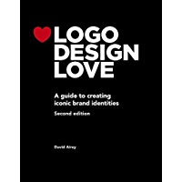 Logo Design Love: A guide to creating iconic brand identities (Voices That Matter) (English Edition)