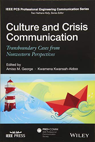 (Culture and Crisis Communication: Transboundary Cases from Nonwestern Perspectives (IEEE PCS Professional Engineering Communication Series))