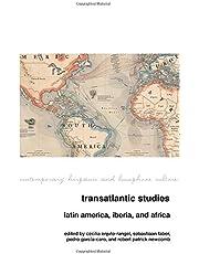 Transatlantic Studies: Latin America, Iberia, and Africa (Contemporary Hispanic and Lusophone Cultures)