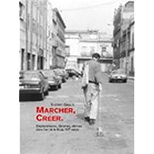 Marcher, créer [nouvelle édition]: Déplacements, flâneries, dérives dans