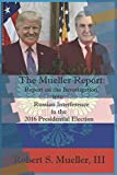 The-Mueller-Report-Report-on-the-Investigation-into-Russian-Interference-in-the-2016-Presidential-Election