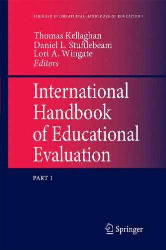 International Handbook of Educational Evaluation: Part One: Perspectives / Part Two: Practice (Springer International Handbooks of Education)