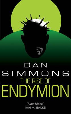 [The Rise of Endymion] (By: Dan Simmons) [published: November, 2006]