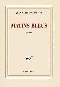 Matins bleus par Laclavetine