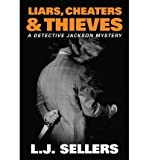 img - for [ LIARS, CHEATERS & THIEVES (DETECTIVE JACKSON NOVEL #0) ] By Sellers, L J ( Author) 2013 [ Paperback ] book / textbook / text book