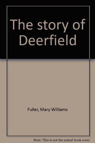 The story of Deerfield