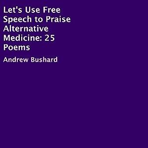 Let's Use Free Speech to Praise Alternative Medicine Audiobook
