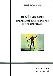 René Girard, un allumé qui se prend pour un phare