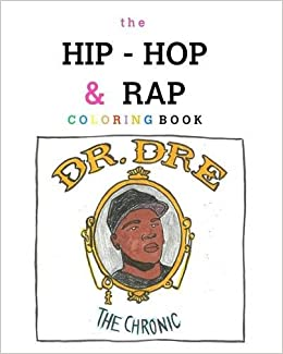 the hip hop rap coloring book becky siefert 9781367995543 amazoncom books - Rap Coloring Book