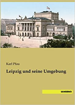 Leipzig und seine Umgebung