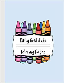 Daily Gratitude Coloring Pages: A great resource for kids to ...