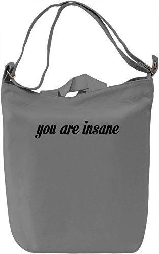 You are insane Borsa Giornaliera Canvas Canvas Day Bag| 100% Premium Cotton Canvas| DTG Printing|