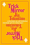 Trick Mirror: Reflections on Self-Delusion: more info