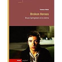Broken Heroes: Bruce Springsteen et le cinéma