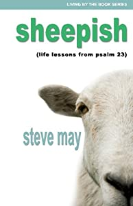 Sheepish: Life Lessons from Psalm 23